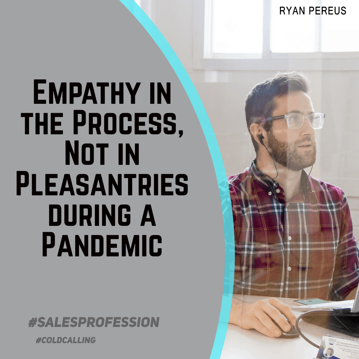 Empathy in the Process, Not in Pleasantries during the Pandemic